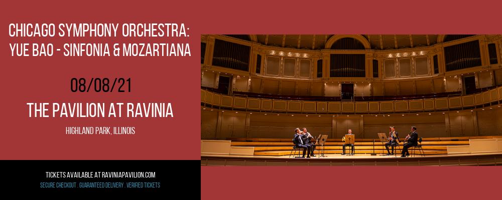 Chicago Symphony Orchestra: Yue Bao - Sinfonia & Mozartiana at The Pavilion at Ravinia