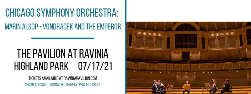 Chicago Symphony Orchestra: Marin Alsop - Vondracek and The Emperor at The Pavilion at Ravinia